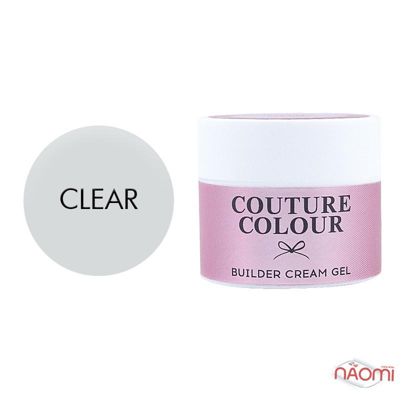 Крем-гель строительный Couture Colour Builder Cream Gel Clear, прозрачный, 50 мл, фото 1, 450.00 грн.